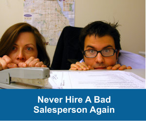 never-hire-a-bad-salesperson-again